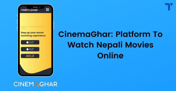 CinemaGhar Platform to watch Nepali movies Online