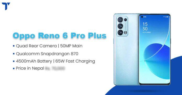 Oppo Reno 6 Pro Plus Launch, Specs, Availability